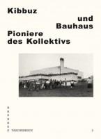 Bauhaus #3: Kibbuz und Bauhaus – Pioniere des Kollektivs