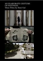An Elaborate Gesture of Pastness: Three Films by Dani Gal
