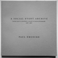 A Social Event Archive: invites you to a social occasion photograph, 1997-2007 / Paul Druecke