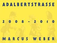 Adalbertstraße 2008 - 2010