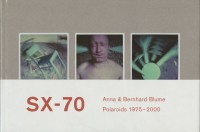Anna & Bernhard Blume : SX-70 Polaroids 1975 - 2000