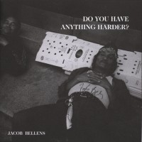 """Do You Have Anything Harder? 7"""""""