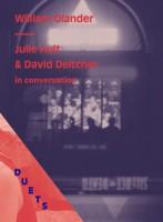 DUETS: Julie Ault & David Deitcher in Conversation on William Olander