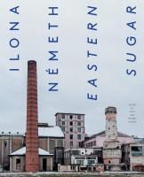 Ilona Németh: Eastern Sugar