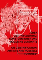 OPEN/OCCUPY: Open House Flutgraben - Gentrifizierung, Künstler*innen und mögliche Zukünfte / Gentrification, Artists and Possible Futures