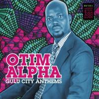 Otim Alpha - Gulu City Anthems