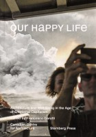 Our Happy Life: Architecture and Well-Being in the Age of Emotional Capitalism