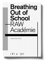 PRESALE: Breathing Out of School—RAW Académie / Respirer hors école—RAW Académie