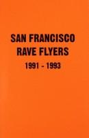 San Francisco Rave Flyers 1991 - 1993