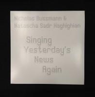 Singing Yesterday's News Again (vinyl)