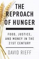 The Reproach of Hunger: Food, Justice and Money in the 21st Century