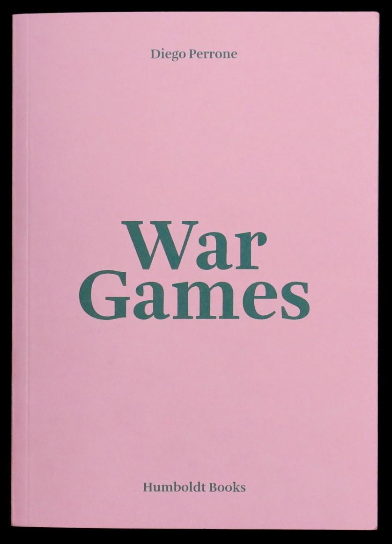 War Games, Diego Perrone, Humblodt Books