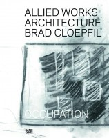 Allied Works Architecture: Brad Cloepfil / Occupation
