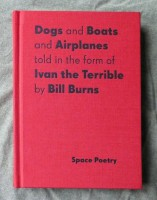 Dogs and Boats and Airplanes told in the form of Ivan the Terrible