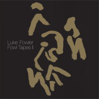 "LUKE FOWLER ""Fowl Tapes II"" LP"