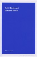 Between Artists: John Baldessari / Barbara Bloom