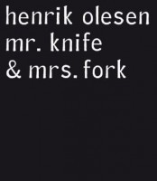 Henrik Olesen: Mr. Knife & Mrs. Fork