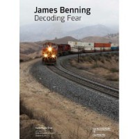 James Benning : Decoding Fear