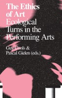 The Ethics of Art: Ecological Turns in the Performing Arts