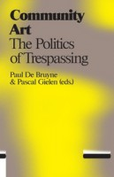 Community Art: The Politics of Trespassing