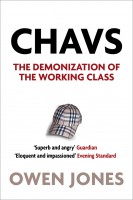 Chavs .   The Demonization of the Working Class
