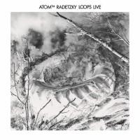 Atom™ Radetzky Loops Live