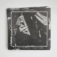 Ron Morelli: A Gathering Together LP