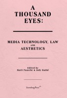 A Thousand Eyes: Media Technology, Law, and Aesthetics
