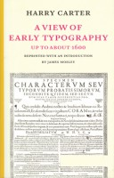 A view of early typography: up to about 1600