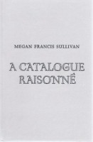 A Catalogue Raisonné