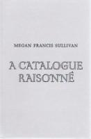 A Catalogue Raisonné