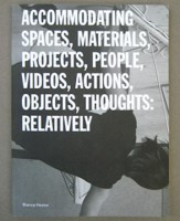 Accommodating spaces, materials, projects, people, actions, objects, thoughts: relatively