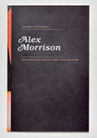 Alex Morrison: Phantoms of a Utopian Will / Like Most Follies, More Than a Joke and More Than a Whim
