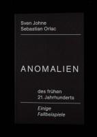 Anomalies of the Early 21st Century/Anomalien des frühen 21. Jahrhunderts