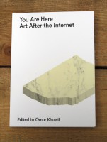 You Are Here: Art After the Internet
