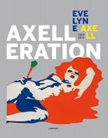 Evelyne Axell: Axelleration