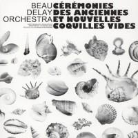 Cérémonies Des Anciennes Et Nouvelles Coquilles Vides (vinyl)