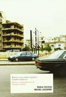 Beyrouth est une ville magnifique. Tableaux synoptiques – Beirut ist eine wunderbare Stadt. Synoptische Bilder