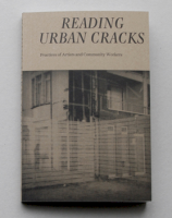 Reading Urban Cracks: Practices of Artists and Community Workers