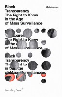 Black Transparency - The Right to Know in the Age of Mass Surveillance
