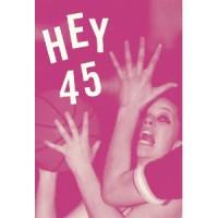 Hey 45
