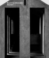 Buchner Bründler. Bauten