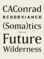 Ecodeviance. (Soma)tics for the Future Wilderness