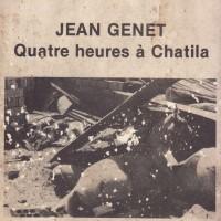 Jean Genet: PHAROAH CHROMIUM, Quatre heures à Chatila