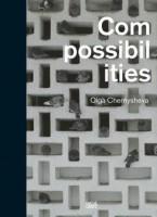Olga Chernysheva: Compossibilities