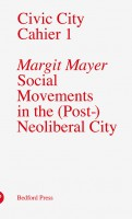 Civic City Cahier 1: Social Movements in the (Post-)Neoliberal City