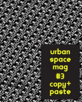 Urban Spacemag #3: Copy+Paste