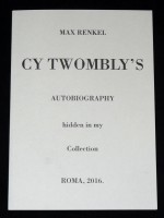 Cy Twombly's Autobiography Hidden in my Collection