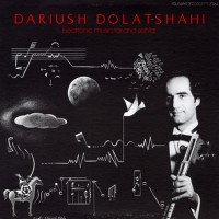 Dariush Dolat-Shahi: Electronic Music, Tar and Sehtar (LP)