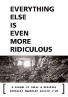 Everything Else is Even More Ridiculous – Datacide 1-10
